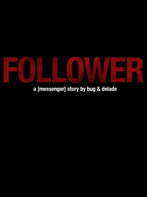 Follower: A Messenger Story by Bug & Delade